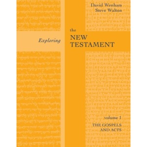 Exploring the New Testament: Gospels and Acts v. 1 (new edition) (Exploring the New Testament 1)