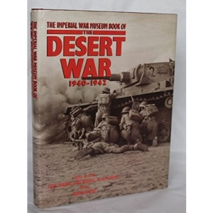 The Imperial War Museum Book Of The Desert War: 1940-1942