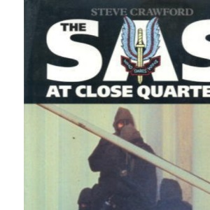 SAS at Close Quarters: Great Battles of the SAS