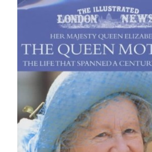 The Illustrated London News Her Majesty Queen Eliz: The Life That Spanned A Century, 19