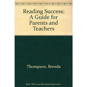 Reading Success: A Guide for Parents and Teachers