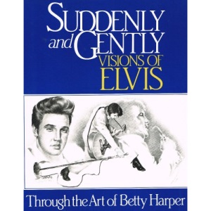 Suddenly and Gently: Visions of Elvis