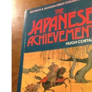 The Japanese Achievement (Sidgwick & Jackson great civilization series)