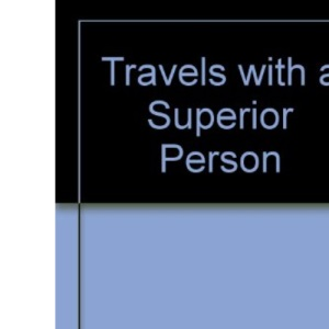 Travels with a Superior Person