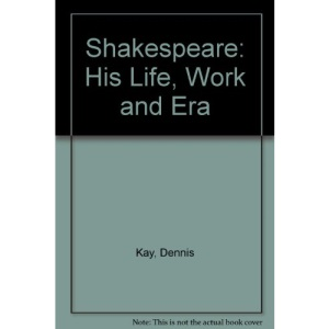 Shakespeare: Beyond Established Fact: His Life, Work and Era