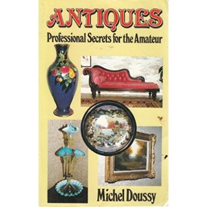 Antiques: Professional Secrets for the Amateur