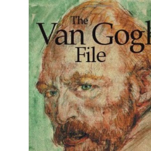 The Van Gogh File: A Journey of Discovery