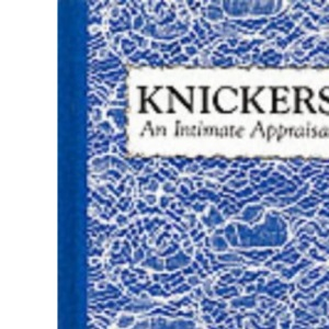 Knickers!: An Intimate Appraisal