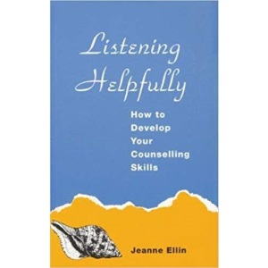 Listening Helpfully: How to Develop Your Counselling Skills (A Condor book)