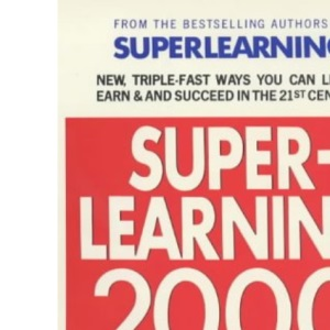 Superlearning 2000: New Triple-fast Ways You Can Learn, Earn and Succeed in the 21st Century