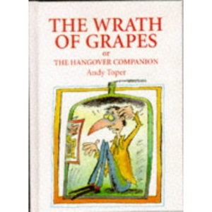 The Wrath of Grapes, or the Hangover Companion