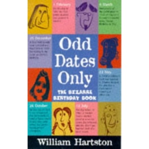Odd Dates Only: The Bizarre Birthday Book