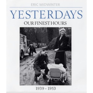 Yesterdays: Our Finest Hours 1939-1953 v. 2