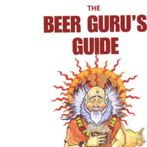 The Beer Guru's Guide: Enlightment for Those Who Thirst for Knowledge