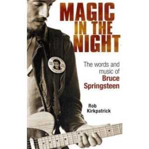 Magic in the Night: The Words and Music of Bruce Springsteen