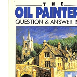 The Oil Painter's Question and Answer Book