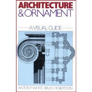 Architecture and Ornaments (Visual guides to the decorative arts)