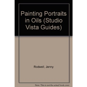 Painting Portraits in Oils (Studio Vista Guides)