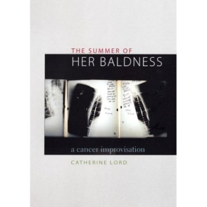 The Summer of Her Baldness: A Cancer Improvisation (Constructs Series)
