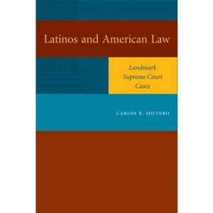 Latinos and American Law: Landmark Supreme Court Cases