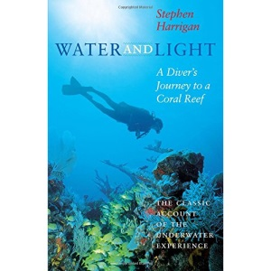 Water and Light: A Diver's Journey to a Coral Reef (Southwestern Writers Collection Series)