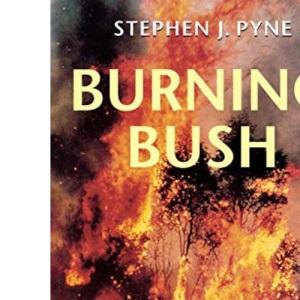 Burning Bush: Fire History of Australia (Weyerhaeuser Environmental Book.) (Cycle of Fire)