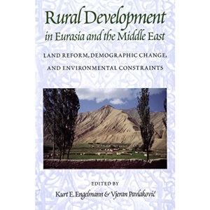 Rural Development in Eurasia and the Middle East: Land Reform, Demographic Change, and Environmental Constraints