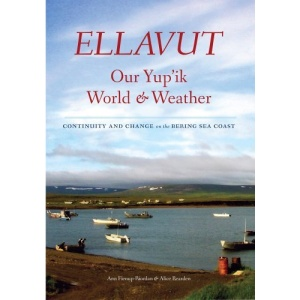Ellavut / Our Yup'ik World and Weather: Continuity and Change on the Bering Sea Coast