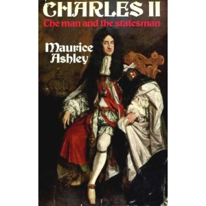 Charles II: The Man and the Statesman