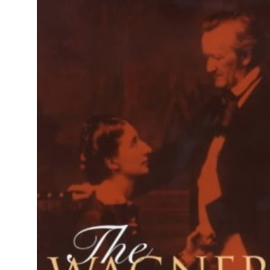 The Wagners: The Dramas Of A Musical Dynasty