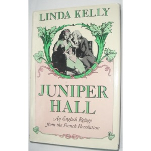 Juniper Hall: An English Refuge from the French Revolution