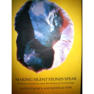 Making Silent Stones Speak: Human Evolution and the Dawn of Technology