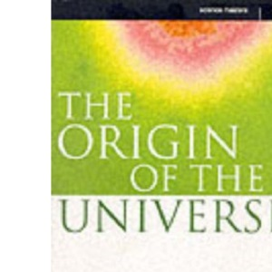The Origin Of The Universe (Science Masters)