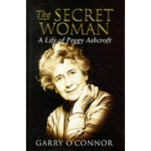 Secret Woman: Life of Peggy Ashcroft