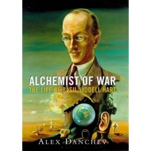 Alchemist of War: the life of Basil Liddell Hart