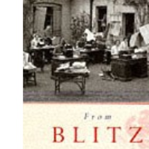 From Blitz to Blair: A Short History Since 1939