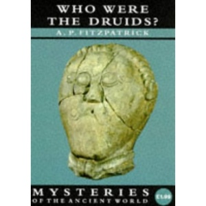 Mysteries: Who Were the Druids? (Mysteries of the Ancient World)