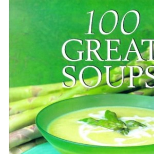 100 Great Soups
