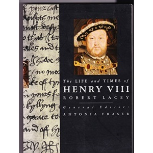 The Life and Times of Henry VIII (Kings & Queens of England)