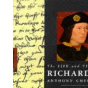 The Life and Times Richard III (Kings & Queens of England)