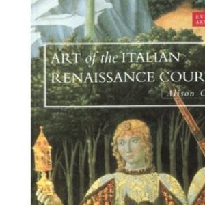 Art Library: Art of the Italian Renaissance Courts (Everyman Art Library)
