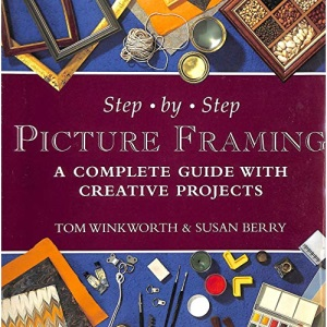 Step-by-step Picture Framing: A Complete Guide with Creative Projects
