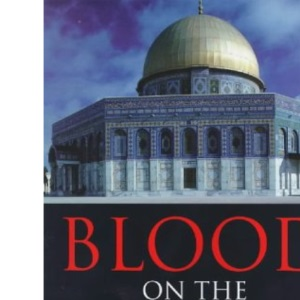 Blood On The Mountain: History of the Temple Mount