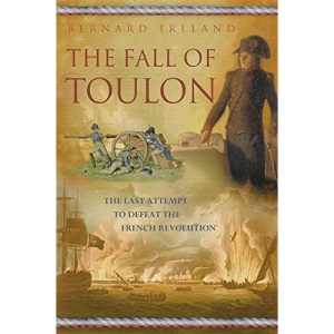 The Fall of Toulon: The Royal Navy and the Royalist last stand against the French Revolution