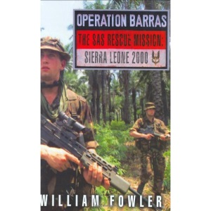 Operation Barras: The SAS Rescue Mission Sierra Leone 2000