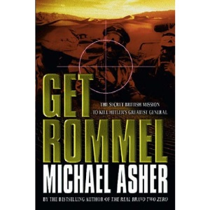 Get Rommel: The Secret British Mission To Kill Hitler's Greatest General: The SAS Mission to Kill Hitler's Greatest General