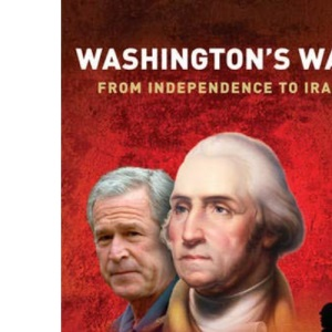 Washington's War: From Independence To Iraq (Great Commanders)