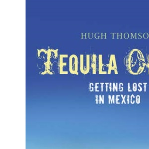 Tequila Oil: Getting Lost In Mexico