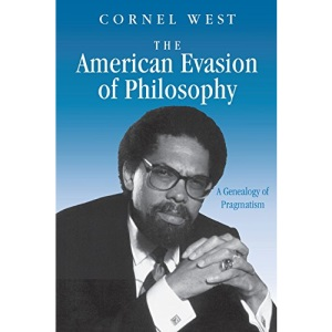 American Evasion of Philosophy (Wisconsin Project on American Writers)
