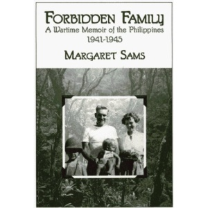 Forbidden Family: A Wartime Memoir of the Philippines, 1941-45 (Wisconsin Studies in American Autobiography)